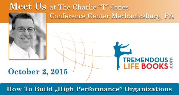 "Mechanicsburg -October 2, 2015 How To Build ""High Performance"" Organizations"