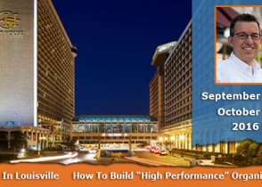 "Louisville KY *  How To Build ""High Performance"" Organizations"