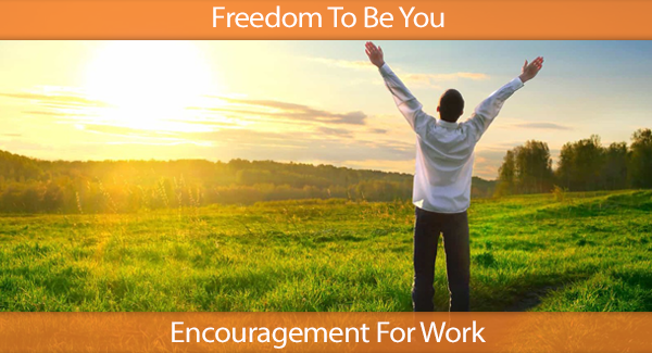 Freedom Encouragement For Work