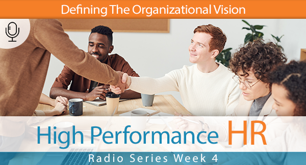 Radio Series Week 4 Defining The Organizational Vision