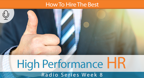 Radio Series Week 8 How To Hire The Best