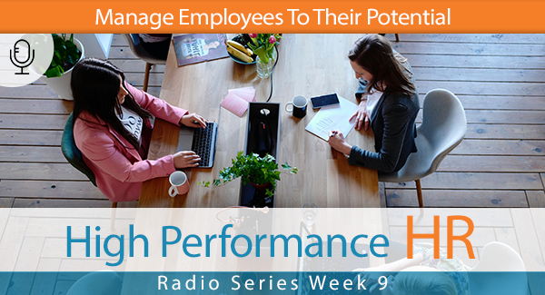 Radio Series Week 9 Manage Employees To Their Potential