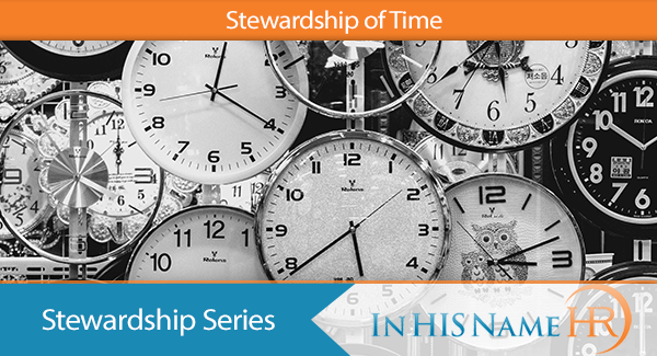 Stewardship of Time In HIS Name HR LLC