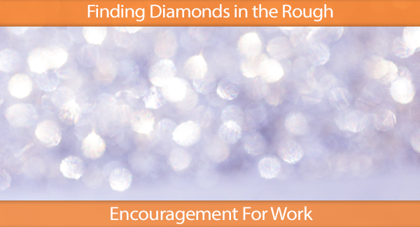 Finding Diamonds In The Rough In HIS Name HR LLC