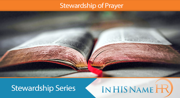 Stewardship of Prayer In HIS Name HR LLC