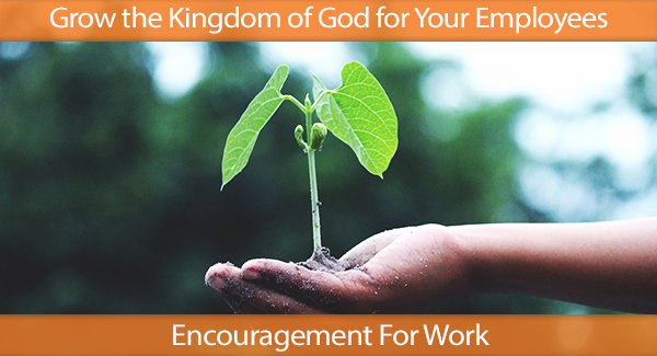 Grow The Kingdom Of God For Your Employees IHN HR