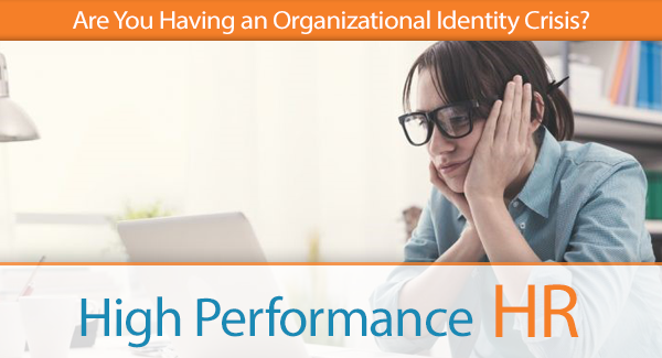 Are You Having an Organizational Identity Crisis?