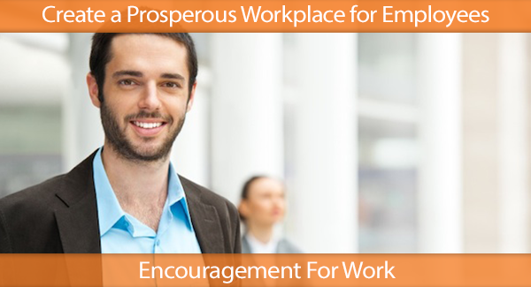 Create a Prosperous Workplace for Employees