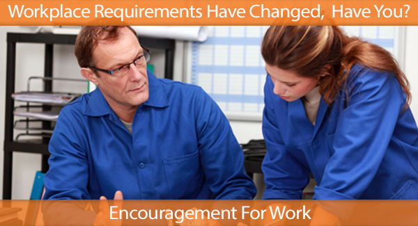 Workplace Requirements Have Changed — Have You