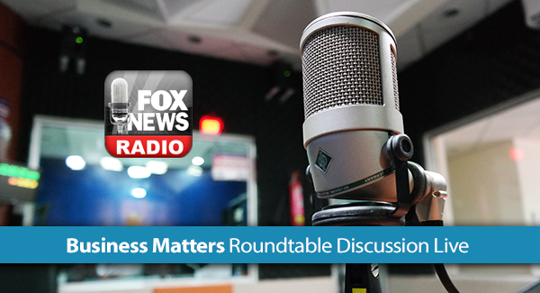 Business Matters Roundtable Discussion Fox News Radio