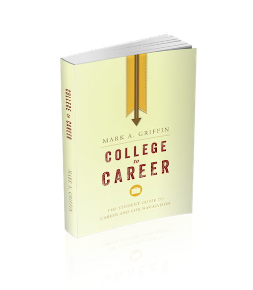 College To Career Book Mark A. Griffin