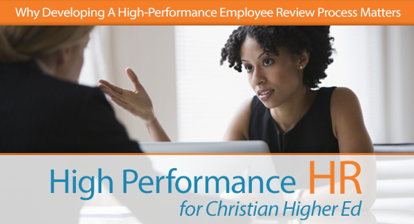 Why Developing A High-Performance Employee Review Process Matters