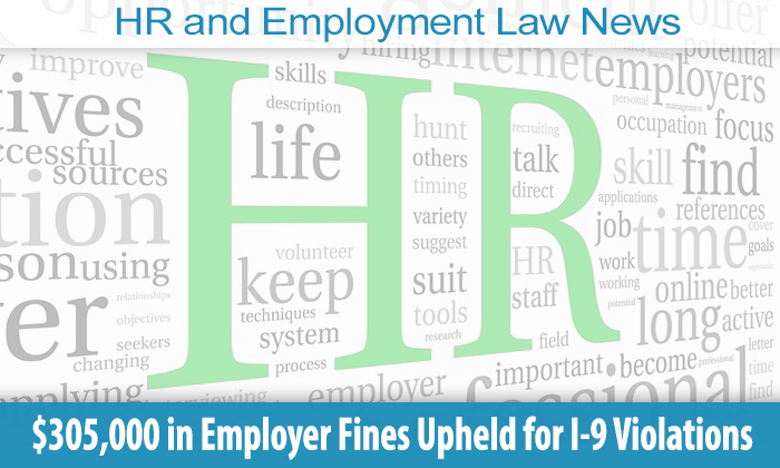 $305,000 in Employer Fines Upheld for I-9 Violations In HIS Name HR