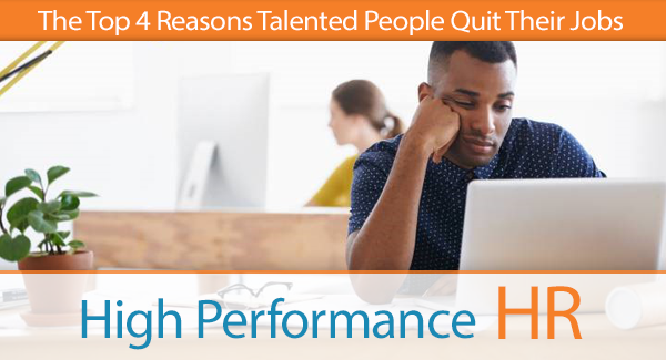 Top 4 reasons Talented People Quit Their Jobs