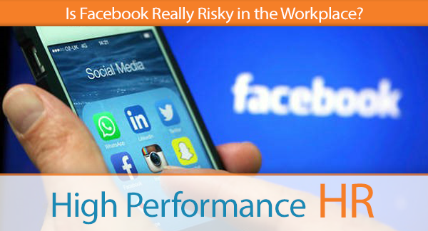 Is Facebook Really Risky in the Workplace?