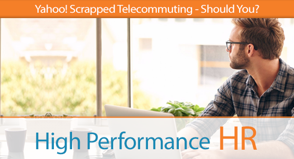 Yahoo! Scrapped Telecommuting—Should You?