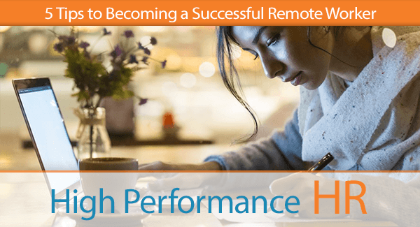 5 Tips to Becoming a Successful Remote Worker