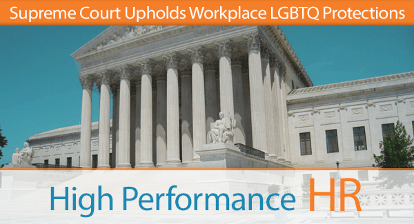 Supreme Court Upholds Workplace LGBTQ Protections
