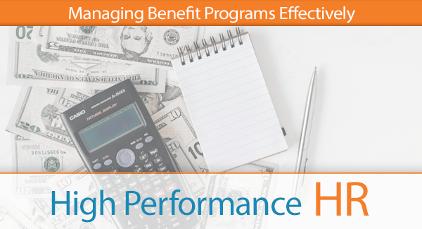 Managing Benefit Programs Effectively